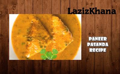 पनीर पसंदा बनाने की विधि - Paneer Pasanda Hindi Recipe