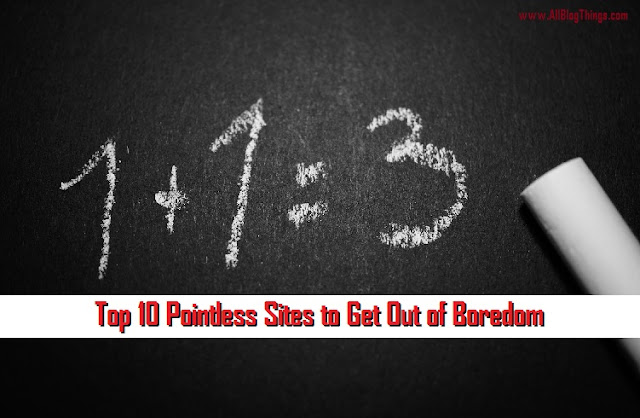 Top 10 Pointless Sites to Get Out of Boredom