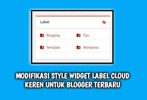 Modifikasi Style Widget Label Cloud Keren Untuk Blogger Terbaru