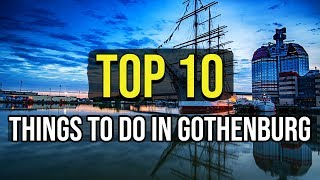 Top 10 Things To Do In Gothenburg Sweden