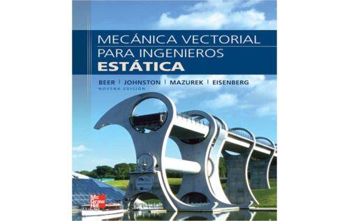 Mecánica Vectorial para Ingenieros: Estática, 9na Edición - Beer, Johnston, Mazurek y Eisenberg
