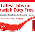 New Jobs At Sharjah Duty Free Shop apply now online
