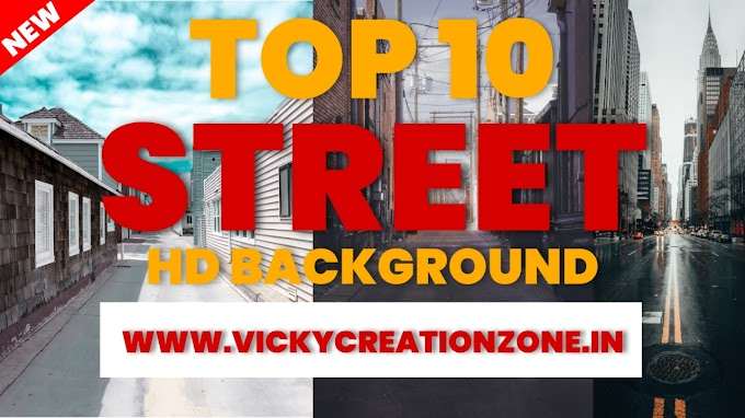 Top 10 New Street HD  BACKGROUND  |vicky creation zone |2020