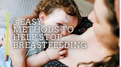 3 Easy Methods to Help Stop Breastfeeding