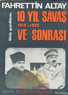 Fahrettin Altay - 10 Yıl Savaş Ve Sonrası - 1912 - 1922