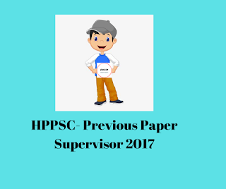 HPPSC- Previous Paper Supervisor 2017