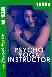 Psycho Yoga Instructor (2020) HD 1080p Latino