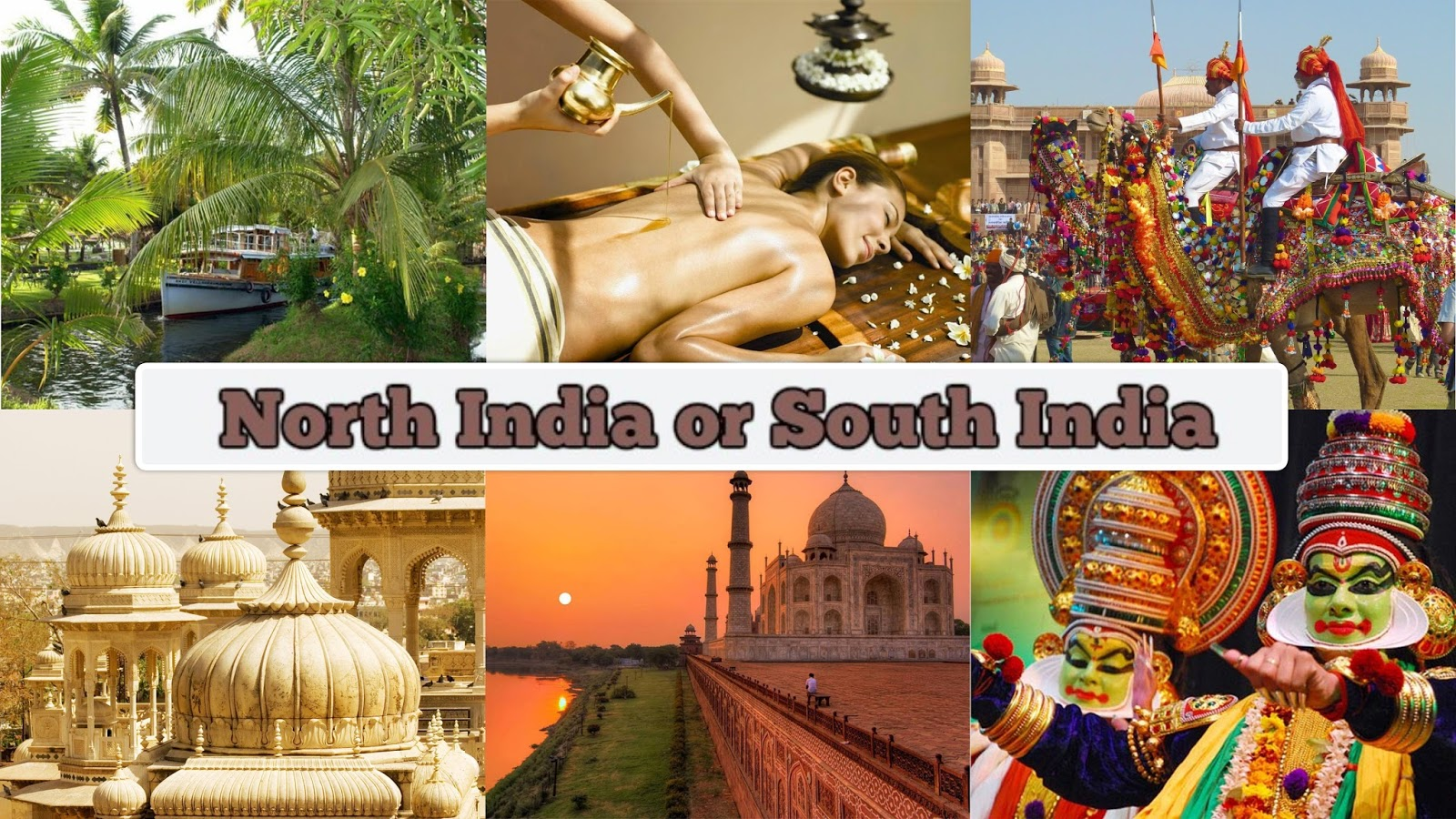North India Or South India Which One Is Preferable For