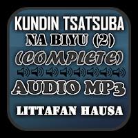 Kundin Tsatsuba Na Biyu (2) - Audio Mp3 Apk Download for Android