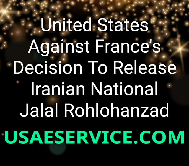 United States Denial France's Decision To Release Iranian National Jalal Rohlohanzad