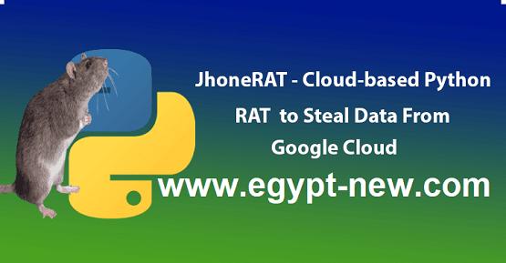 JhoneRAT - قراصنة يطلقون بيثون RAT- المستندة إلى مجموعة النظراء الجديدة لسرقة البيانات من Google Drive ، Twitter و Google Forms
