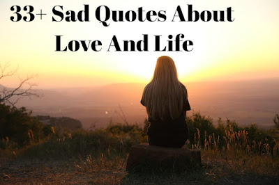 33+ Sad Quotes About Love And Life With Images/ Sad Quotes Of Love