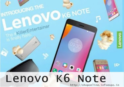 Lenovo K6 Note specifications and price India, Buy online Lenovo K6 Note flipkart, snapdeal Lenovo K6 Note  Amazon Shopping online,offers on Lenovo K6 Note flipkart discounts,buy Lenovo phones Rs.15000, Rs.16000 below 20000