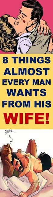 8 Things Almost Every Man Wants From His Wife!