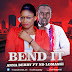 MPNAIJA MUSIC:Anna Berry Ft. ND Lomaski - Bend It @annaberry_01
