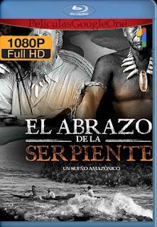 El Abrazo De La Serpiente [2015] [1080p BRrip] [Latino-Inglés] [GoogleDrive]LaChapelHD