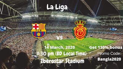 FC Barcelona vs Mallorca FC | La Liga | 14 March,2020 (11:30 pm BD Local Time) | Iberostar Stadium