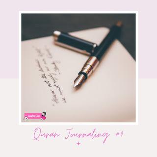 QURAN JOURNALING | THE PERK OF WRITING