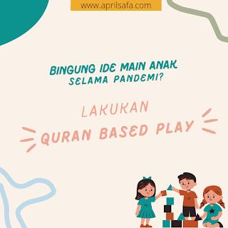 Ide main anak selama pandemi? Lakukan Quran based Play