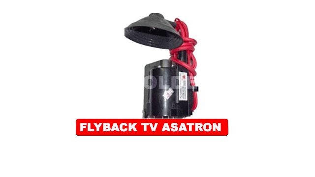 PERSAMAAN FLYBACK TV ASATRON BESERTA DATA PIN