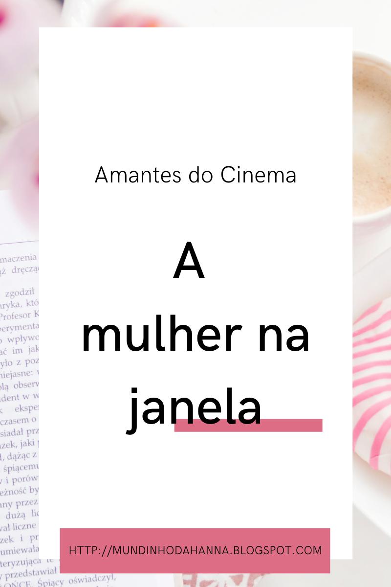 Amantes do cinema | A mulher na janela