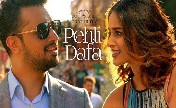 Atif Aslam Pehli Dafa New Indian Hindi Video Songs 2017 Ileana D'Cruz