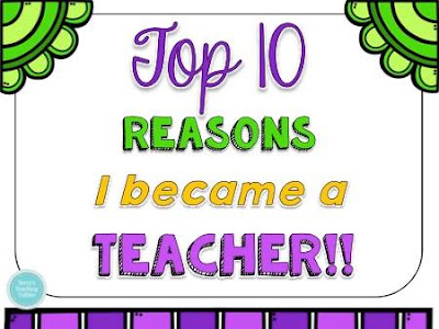 Top 10 Reasons Why I Became a Teacher