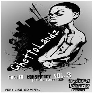 Ghettolandz – Ghetto Conspiracy Vol. 3 [1995-1997] EP (2015) [Vinyl] [FLAC] [24-96]