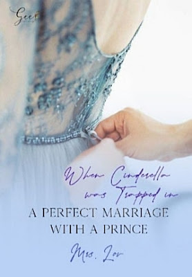 When Cinderella Was Trapped in a Perfect Marriage with a Prince by Mrs. Lov Pdf