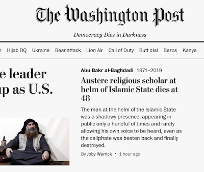 Washington Post headline:  Austere religious scholar at helm of Islamic State dies at 48.