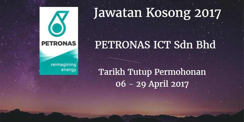 Jawatan Kosong PETRONAS ICT Sdn Bhd 06 - 29 April 2017