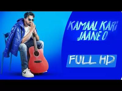 Kamaal Kari Jaane O Punjabi Song 2021