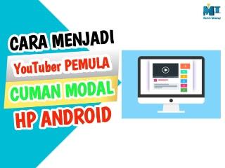 mastahteknologi-Cara-jadi-youtubers-pemula-lewat-hp-android