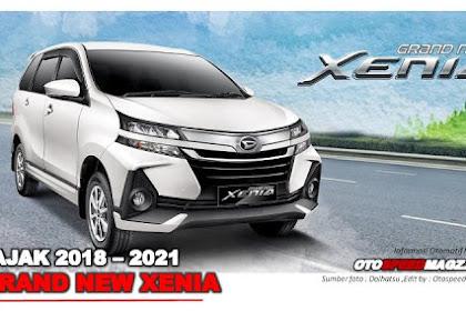 Pajak & Harga Daihatsu GRAND NEW XENIA 2018 - 2021 Terbaru Semua Tipe