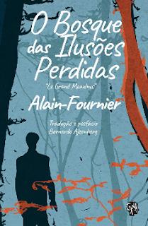 O BOSQUE DAS ILUSOES PERDIDAS - Alain-Fournier