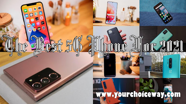 The Best 5G Phone For 2021 - Your Choice Way