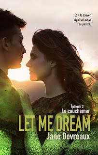 Let me dream  # 3  Le cauchemar  de Jane Devreaux
