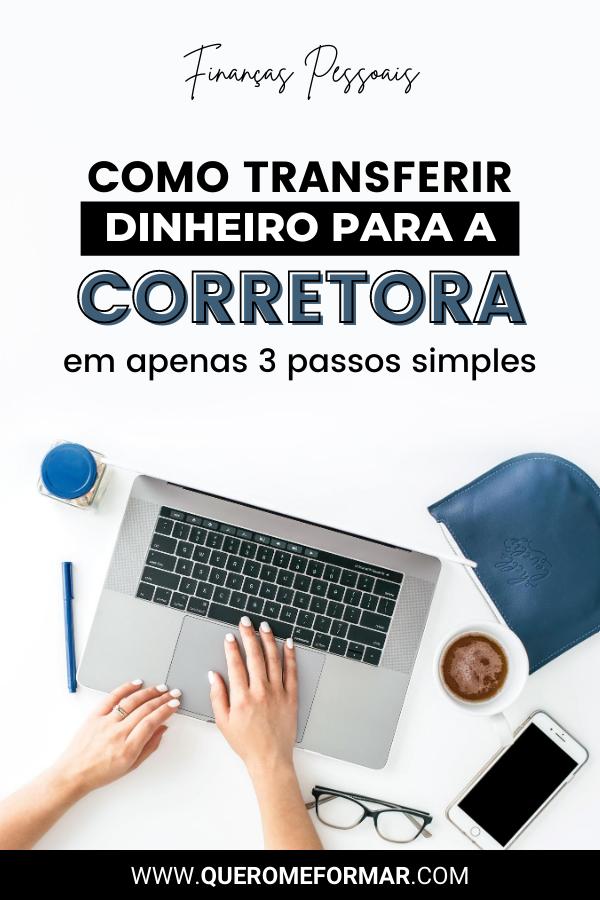 Imagens de Divulgação para Pinterest Passo a Passo de Como Transferir o Dinheiro para a Corretora Clear e Começar a Investir