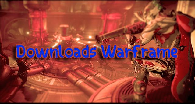Downloads Warframe 25.2.4