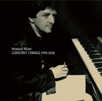 Howard Reily - Constant Change 1976 - 2016