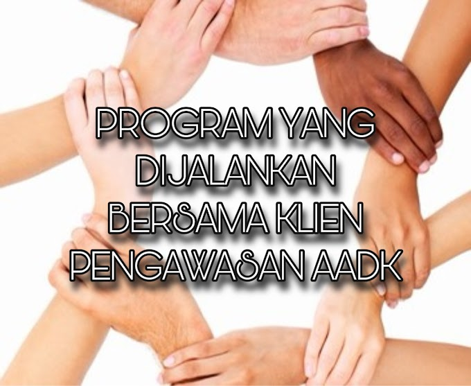 Apakah Program Yang Dijalankan Oleh AADK Sepanjang Klien Menjalani Pemulihan Dadah