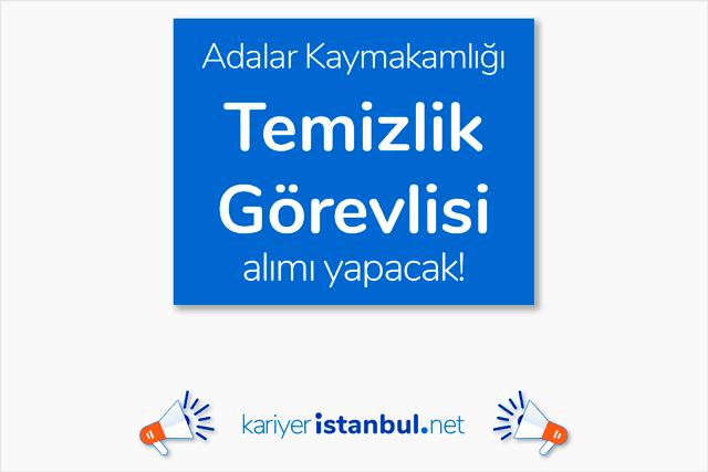 İstanbul Adalar Kaymakamlığı Sosyal Yardımlaşma ve Dayanışma Vakfı, temizlik görevlisi alımı yapacak. Detaylar kariyeristanbul.net'te!