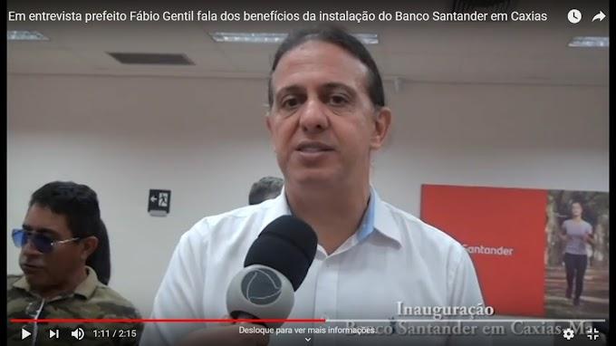 INAUGURAÇÃO - Em entrevista prefeito Fábio Gentil fala dos benefícios da instalação do Banco Santander em Caxias