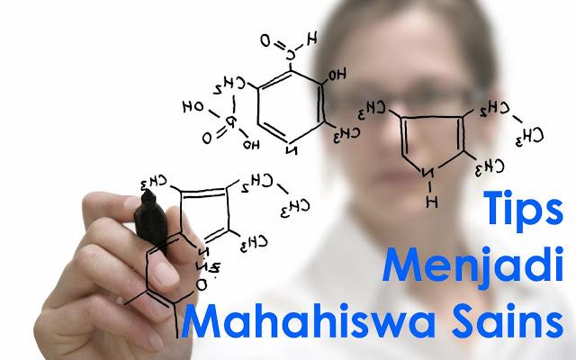 Tips Menjadi Mahasiswa Sains