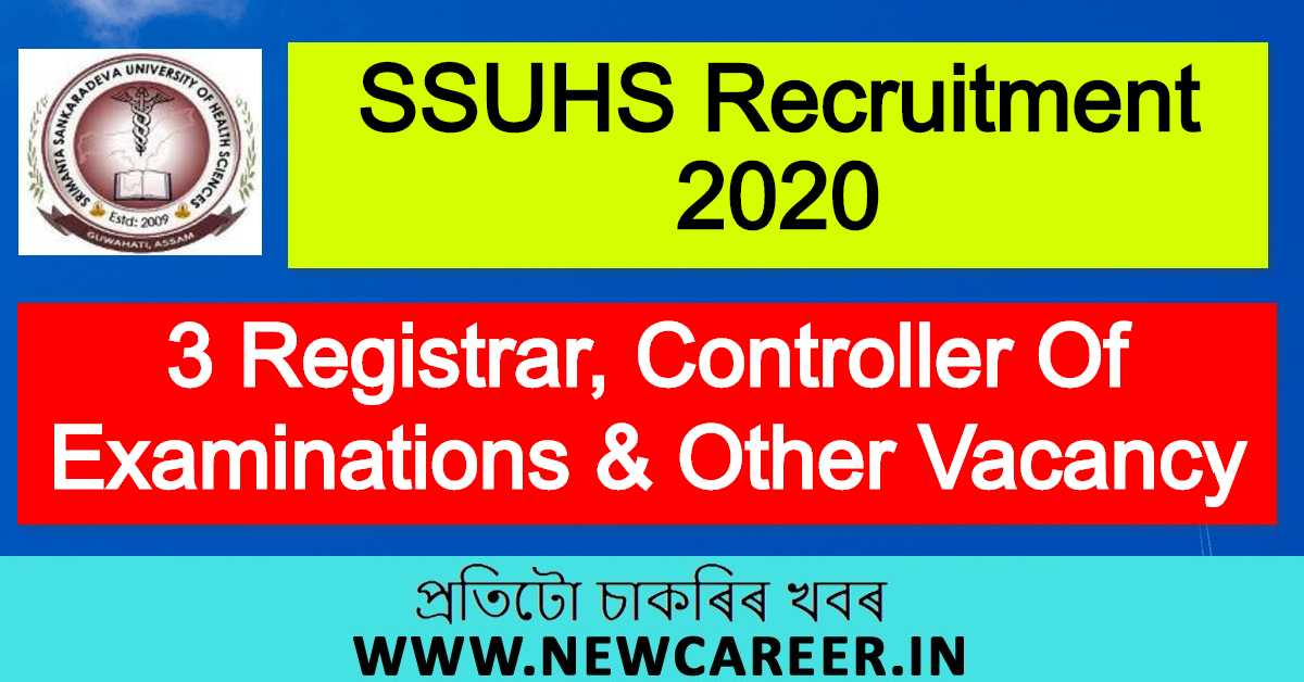 SSUHS Recruitment 2020 : Apply For 3 Registrar, Controller Of Examinations And Finance & Accounts Officer Vacancy