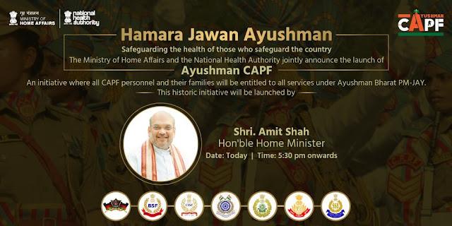 Ayushman CAPF yojana launch