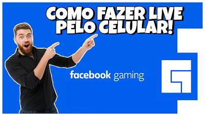 Como fazer Live pelo celular Facebook Gaming