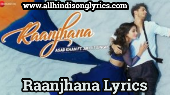 Raanjhanaa Lyrics (Hindi) | by Arijit Singh Ft. Hina Khan & Priyank Sharma