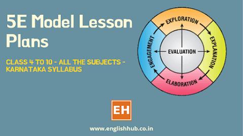 5E Model Lesson Plans of Class 4 to 10 - Karnataka Syllabus
