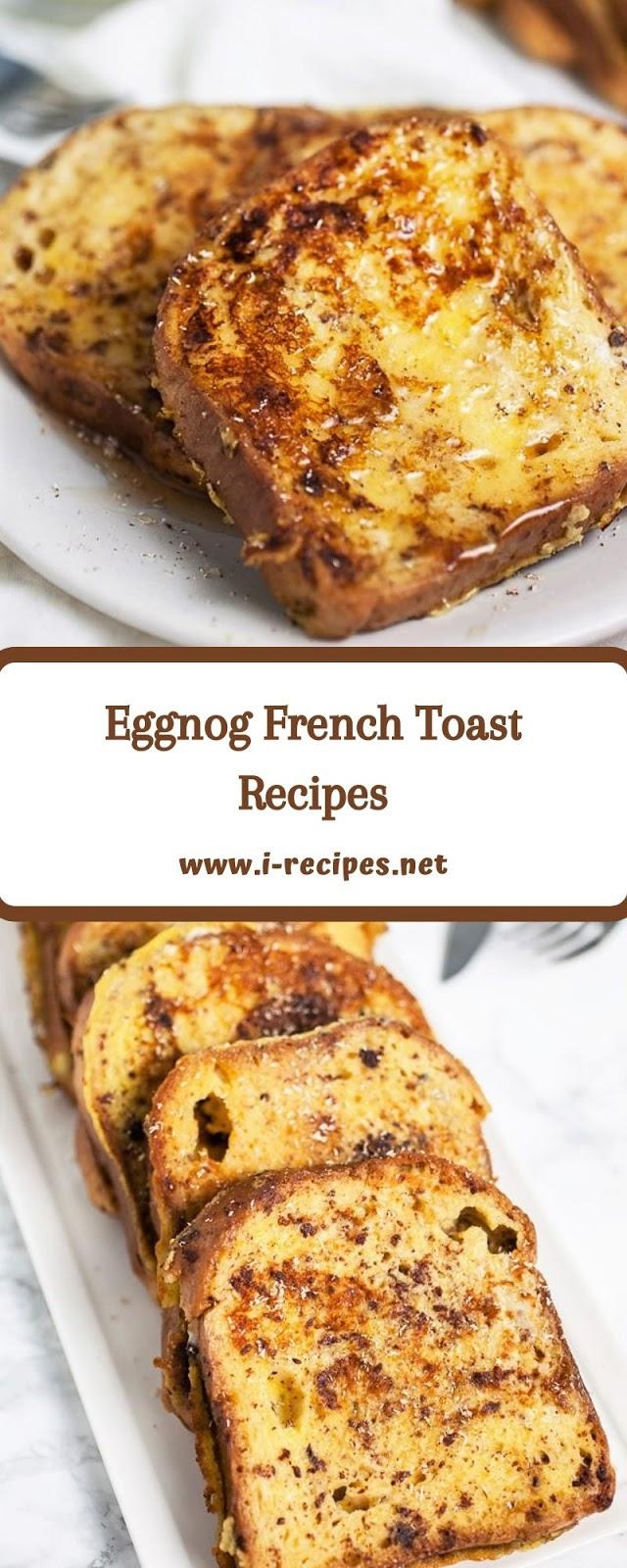 Eggnog French Toast Recipes
